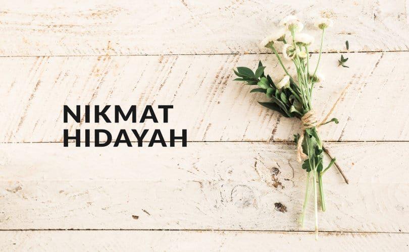 Hidayah adalah sebaik-baik nikmat Allah Ta'Ala
